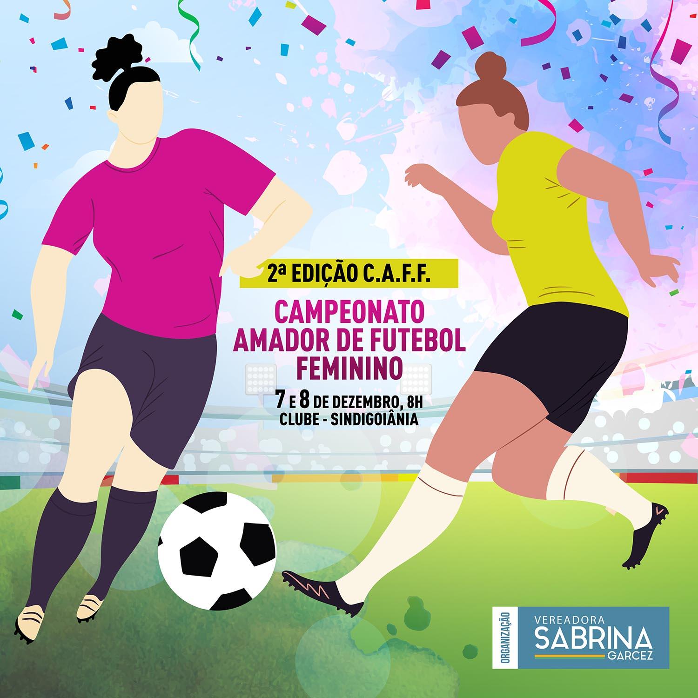 2� Campeonato Amador de Futebol Feminino de Goi�nia acontece nos dias 07 e 08 de dezembro